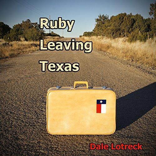 Ruby Leaving Texas audiobook cover art