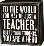 Primitives by Kathy Teacher To Your Students Box Sign,Black
