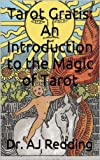 Tarot Gratis: An Introduction to the Magic of Tarot (English Edition)