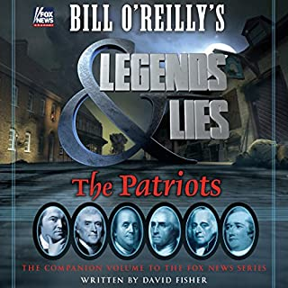 Bill O'Reilly's Legends and Lies: The Patriots audiobook cover art