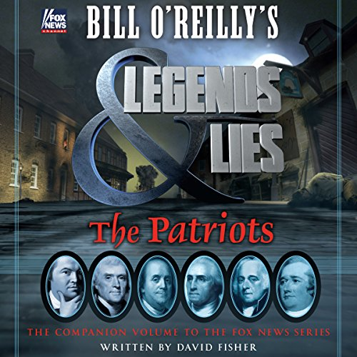 Page de couverture de Bill O'Reilly's Legends and Lies: The Patriots