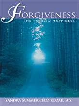 Forgiveness: The Path to Happiness
