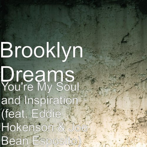 You're My Soul and Inspiration (feat. Eddie Hokenson & Joe Bean Esposito)