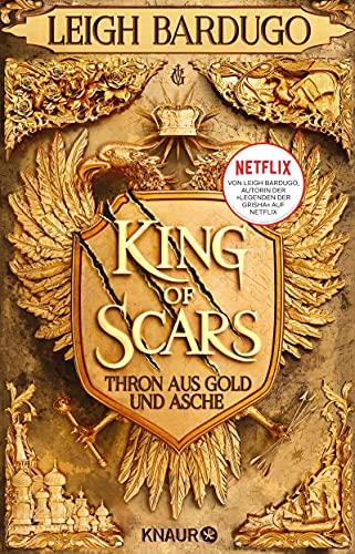 King of Scars: Thron aus Gold und Asche (Die King-of-Scars-Dilogie, Band 1)