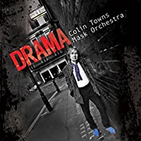 Drama by Colin Towns Mask Orchestra