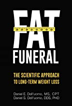Fat Funeral: The Scientific Approach to Long-Term Weight Loss