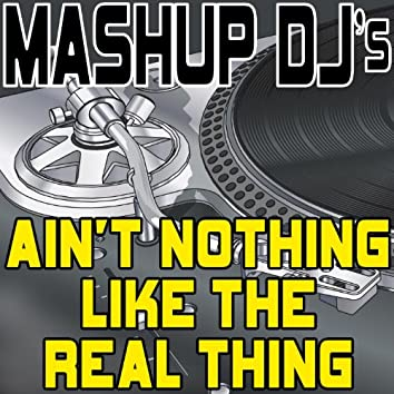 Ain't Nothing Like The Real Thing (Remix Tools For Mash-Ups)