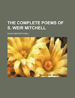 The Complete Poems of S. Weir Mitchell