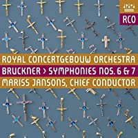 Bruckner: Symphonies Nos. 6 & 7 by Royal Concertgebouw Orchestra (2015-05-03)