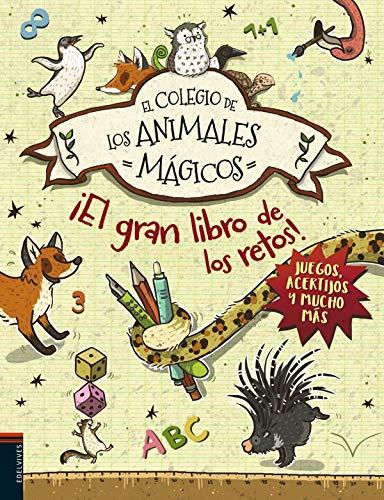 El gran libro de los retos (El colegio de los animales mágicos)