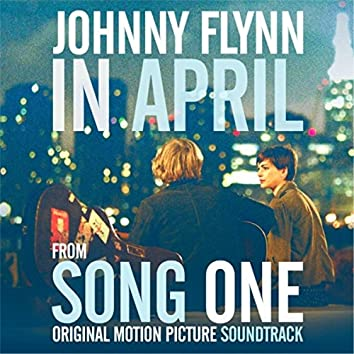 """In April (From """"Song One) [Original Motion Picture Soundtrack]"""