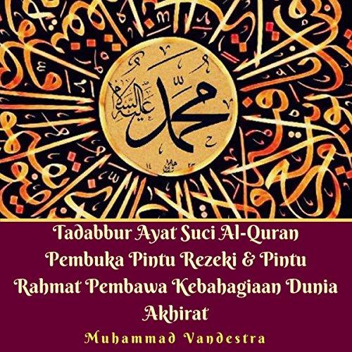 Tadabbur Ayat Suci Al-Quran Pembuka Pintu Rezeki & Pintu Rahmat Pembawa Kebahagiaan Dunia Akhirat cover art