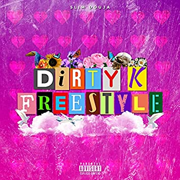 Dirty K Freestyle