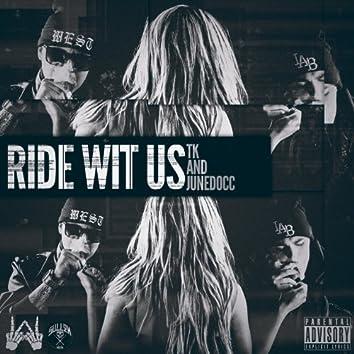 Ride Wit Us