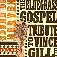 Sound Heaven: Bluegrass Gospel to Vince Gill