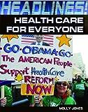 Health Care for Everyone (Headlines!)