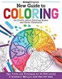 New Guide to Coloring for Crafts, Adult Coloring Books, and Other Coloristas!: Tips, Tricks, and Techniques...