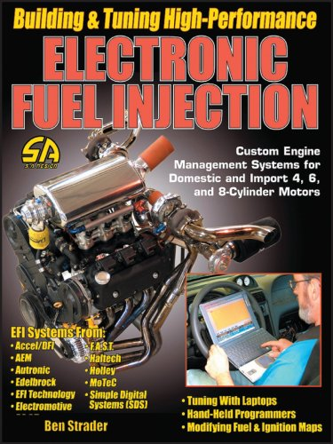 Building and Tuning High-Performance Electronic Fuel Injection: Custom Engine Management Systems for Domestic and Import 4, 6, and 8-Cylinder Engines (S-A Design)