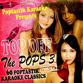 Poptastic Karaoke Presents - Top Off The Pops 3 Vol. 34