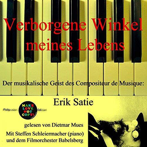 Verborgene Winkel meines Lebens. Der musikalische Geist des Compositeur de Musique - Erik Satie audiobook cover art