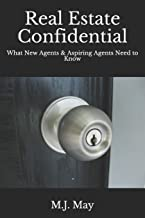 Real Estate Confidential: What New Agents & Aspiring Agents Need to Know