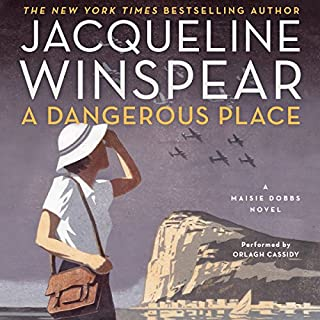 A Dangerous Place     Maisie Dobbs Mysteries, Book 11              Written by:                                                                                                                                 Jacqueline Winspear                               Narrated by:                                                                                                                                 Orlagh Cassidy                      Length: 9 hrs and 46 mins     5 ratings     Overall 4.2