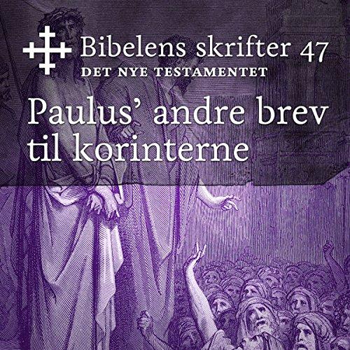 Paulus' andre brev til korinterne (Bibel2011 - Bibelens skrifter 47 - Det Nye Testamentet) cover art