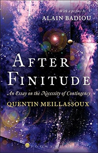 Meillassoux, Q: After Finitude: An Essay on the Necessity of Contingency