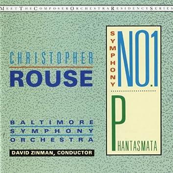 Christopher Rouse: Symphony No. 1; Phantasmata