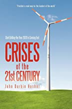 Crises of the 21st Century: Start Drilling-the Year 2020 is Coming Fast