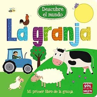 Descubre el mundo: La granja (Castellano - A Partir De 0 Años - Proyecto De 0 A 3 Años - Libros Para Desarrollar El Lenguaje)
