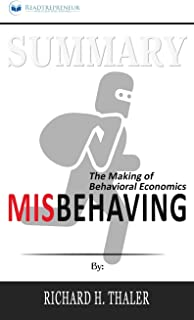 Summary of Misbehaving: The Making of Behavioral Economics by Richard H. Thaler