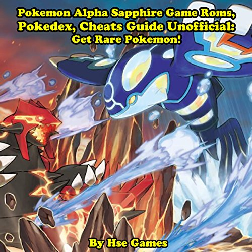 Couverture de Pokemon Alpha Sapphire Game Roms, Pokedex, Cheats Guide Unofficial: Get Rare Pokemon!
