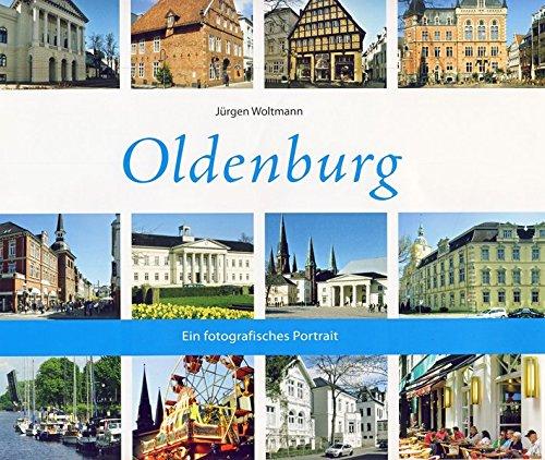 Oldenburg: Ein fotografisches Portrait