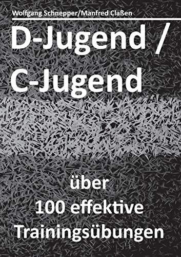 D-Jugend / C-Jugend: über 100 effektive Trainingsübungen