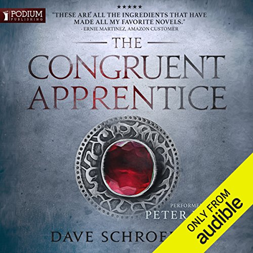 The Congruent Apprentice     The Congruent Mage, Book 1              By:                                                                                                                                 Dave Schroeder                               Narrated by:                                                                                                                                 Peter Kenny                      Length: 10 hrs and 31 mins     6 ratings     Overall 4.3