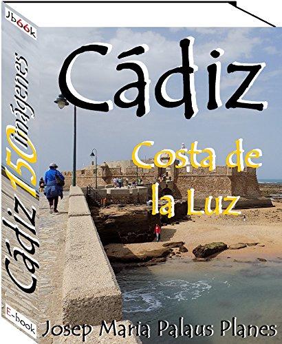Costa de la Luz: CÁDIZ (150 imágenes)
