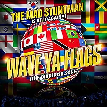 Wave Ya Flags (The Gibberish Song) - Single