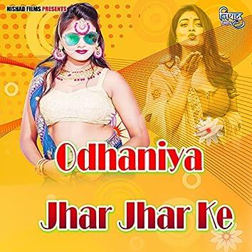 Odhaniya Jhar Jhar Ke