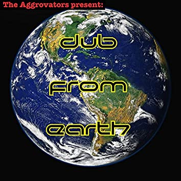 The Aggrovators Present Dub from Earth