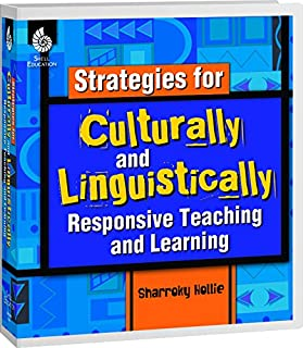 Strategies for Culturally and Linguistically Responsive Teaching and Learning