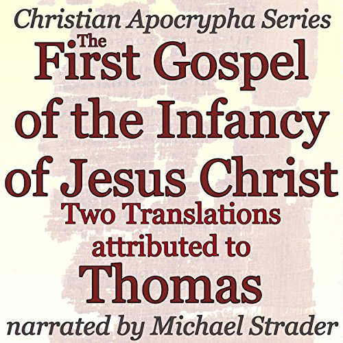 The First Gospel of the Infancy of Jesus Christ: Two Translations audiobook cover art