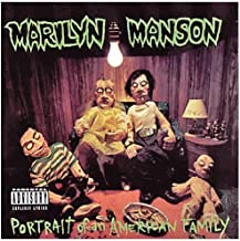 Portrait Of An American Family by Marilyn Manson (1994-07-15)