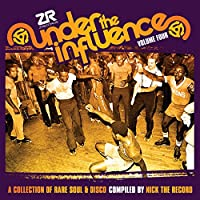 Under The Influence Vol.4 : A Collection Of Rare Soul & Disco compiled by Nick The Record