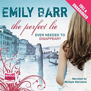 The Perfect Lie                   By:                                                                                                                                 Emily Barr                               Narrated by:                                                                                                                                 Jilly Bond,                                                                                        Penelope Rawlins,                                                                                        Julia Franklin                      Length: 11 hrs and 19 mins     51 ratings     Overall 3.8