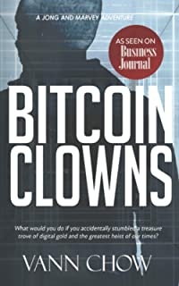 The Bitcoin Clowns: A Novel: A fast-paced cryptocurrency heist crime thriller with a satirical twist.