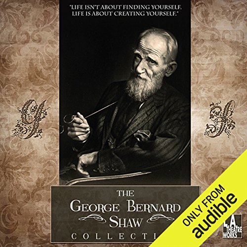 The George Bernard Shaw Collection                   By:                                                                                                                                 George Bernard Shaw                               Narrated by:                                                                                                                                 Shirley Knight,                                                                                        Anne Heche,                                                                                        JoBeth Williams,                   and others                 Length: 12 hrs and 59 mins     25 ratings     Overall 3.9
