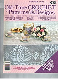 Old Time Crochet Patterns & Designs Summer 1983 Over 30 Patterns, Piano Scarf, Tatting, Primrose