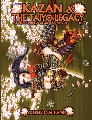 KAZAN & THE TAIYO LEGACY - Secret Ninja Scrolls Saga #1: I Rotoli Segreti dei Ninja Libro 1