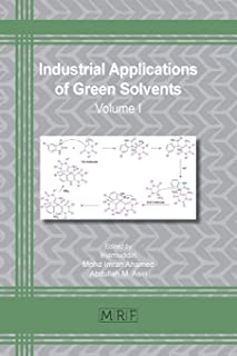 Industrial Applications of Green Solvents: Volume I (Materials Research Foundations)